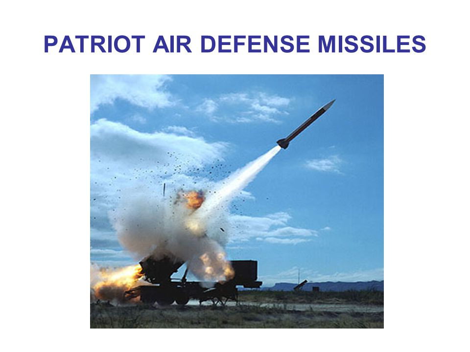 PATRIOT AIR DEFENSE MISSILES