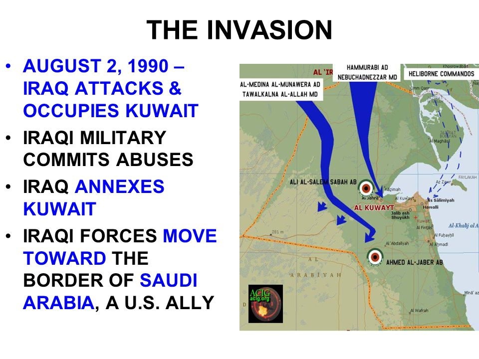 THE INVASION AUGUST 2, 1990 – IRAQ ATTACKS & OCCUPIES KUWAIT