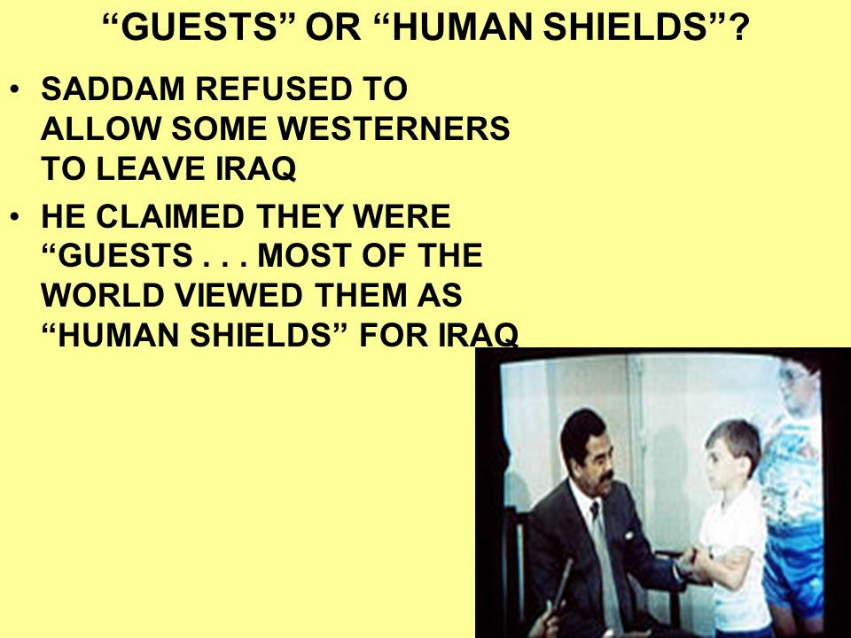 GUESTS OR HUMAN SHIELDS
