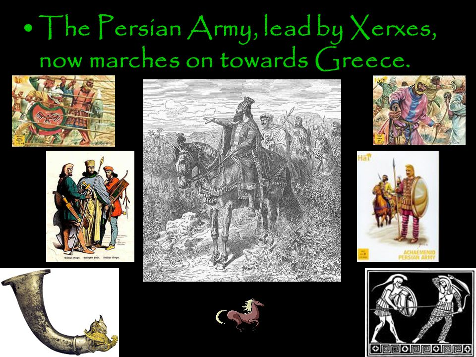 The Persian Army, lead by Xerxes, now marches on towards Greece.