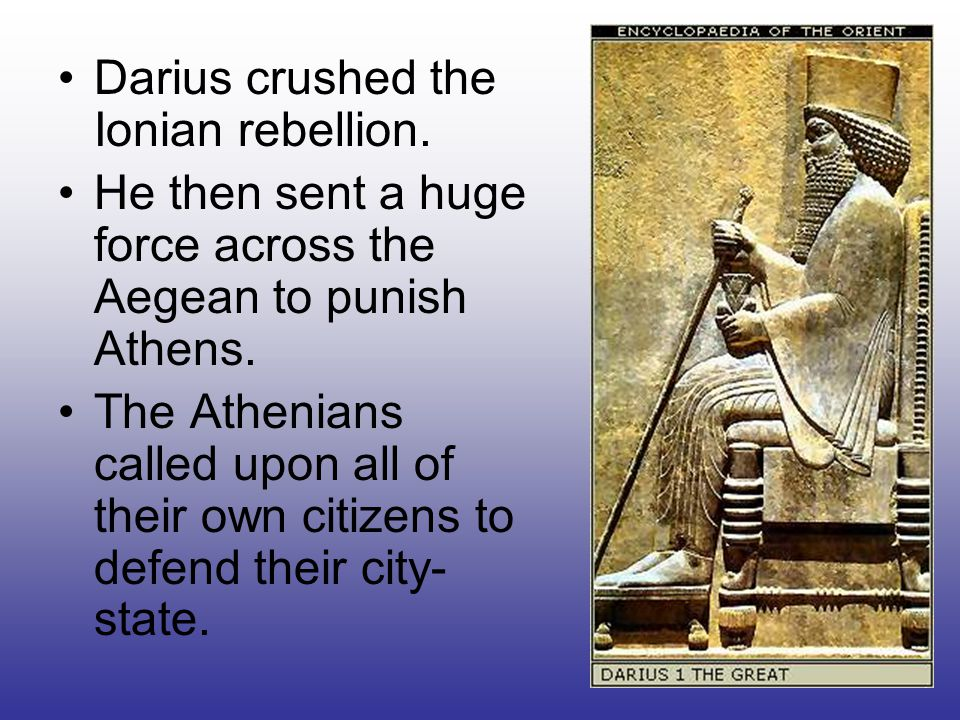 Darius crushed the Ionian rebellion.