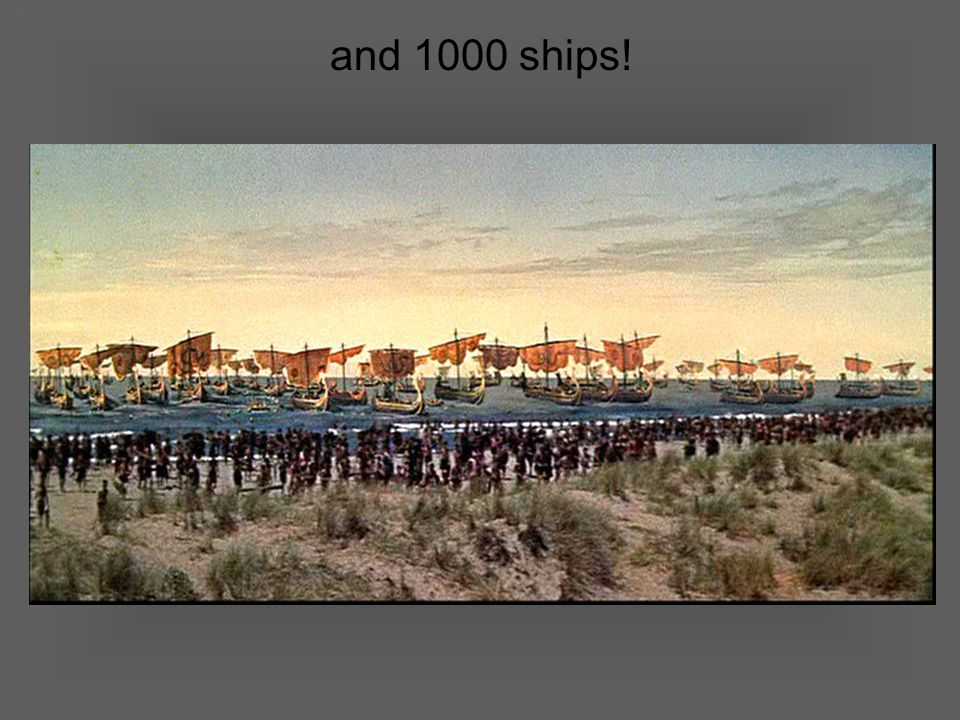 and 1000 ships!