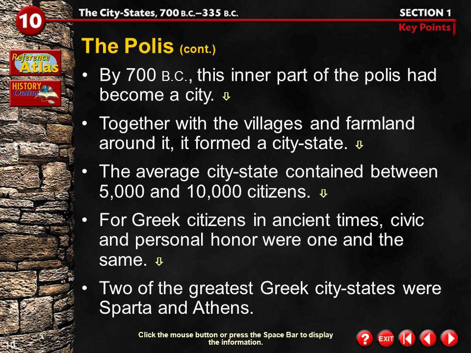 The Polis (cont.) By 700 B.C., this inner part of the polis had become a city. 