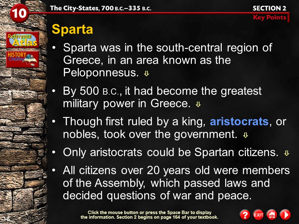 Sparta Sparta was in the south-central region of Greece, in an area known as the Peloponnesus. 