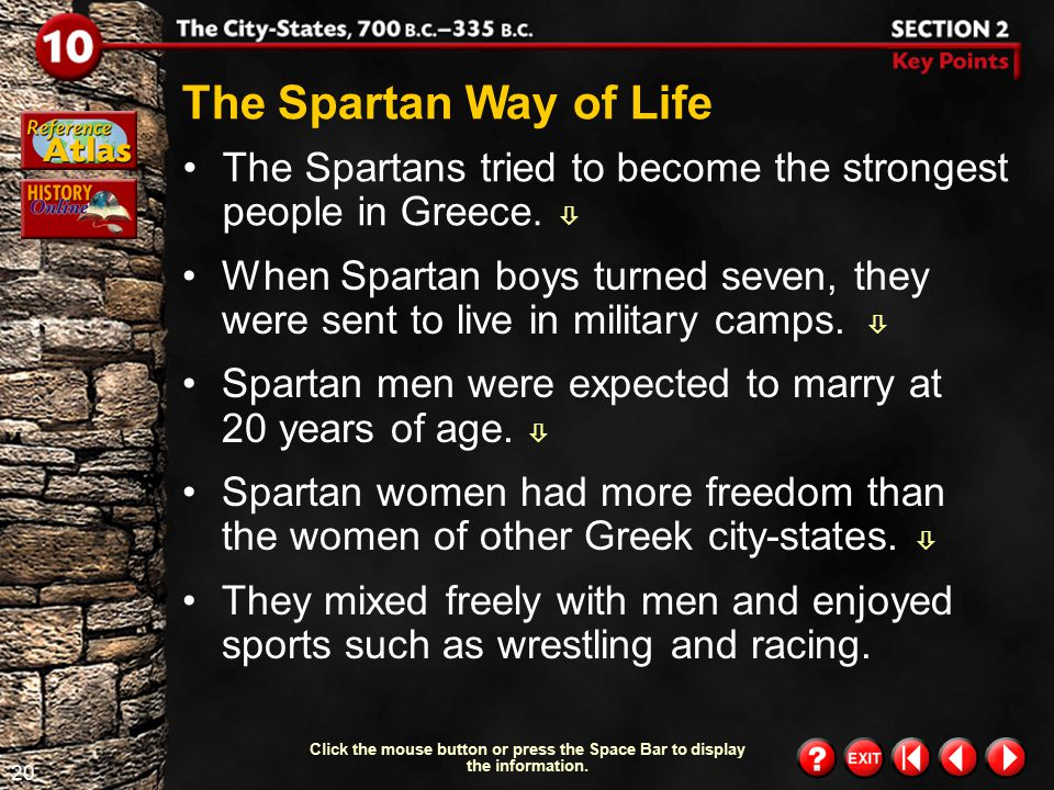 The Spartan Way of Life The Spartans tried to become the strongest people in Greece. 