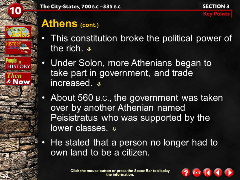 Athens (cont.) This constitution broke the political power of the rich. 