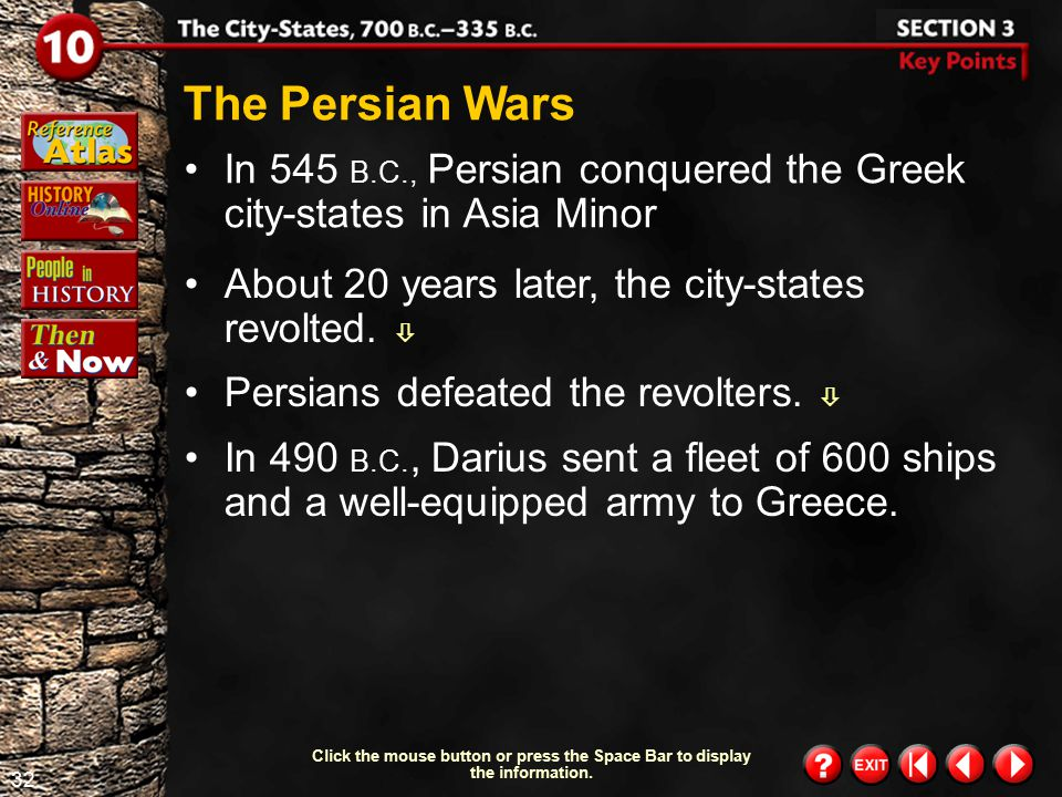 The Persian Wars In 545 B.C., Persian conquered the Greek city-states in Asia Minor. About 20 years later, the city-states revolted. 