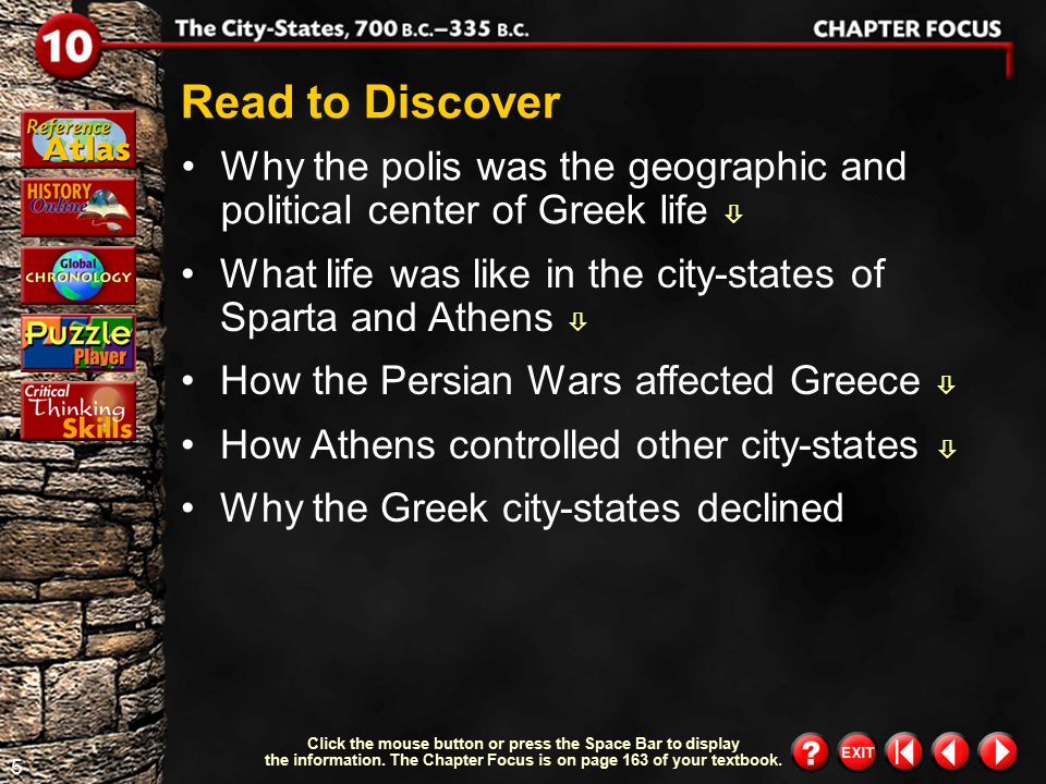 Read to Discover Why the polis was the geographic and political center of Greek life  What life was like in the city-states of Sparta and Athens 