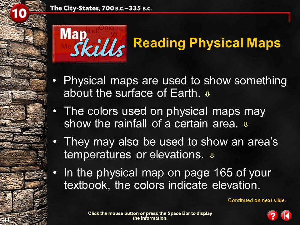 Reading Physical Maps Physical maps are used to show something about the surface of Earth. 
