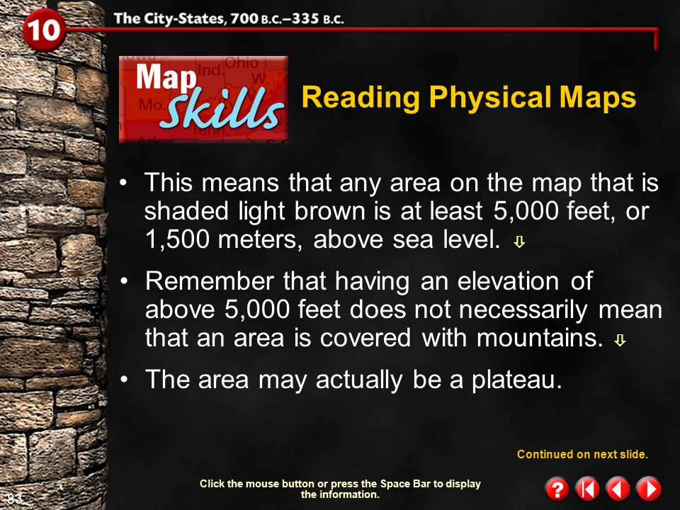 Reading Physical Maps This means that any area on the map that is shaded light brown is at least 5,000 feet, or 1,500 meters, above sea level. 
