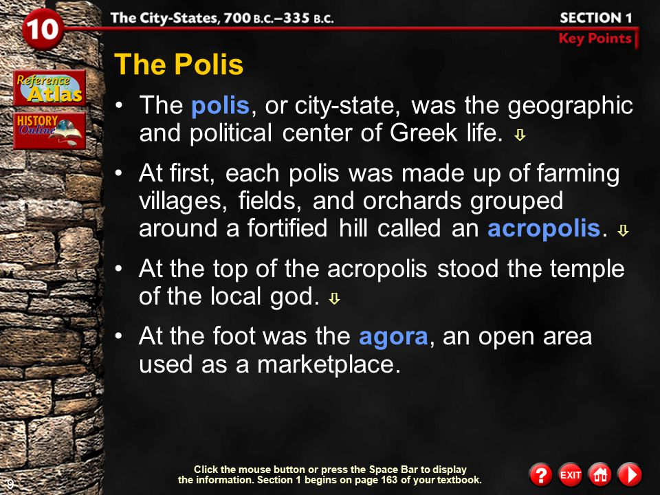The Polis The polis, or city-state, was the geographic and political center of Greek life. 