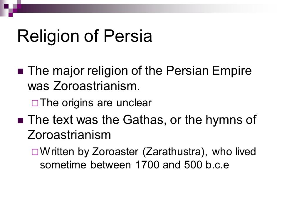 Religion of Persia The major religion of the Persian Empire was Zoroastrianism. The origins are unclear.