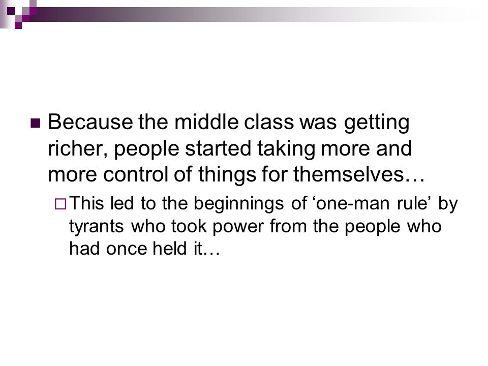 Because the middle class was getting richer, people started taking more and more control of things for themselves…