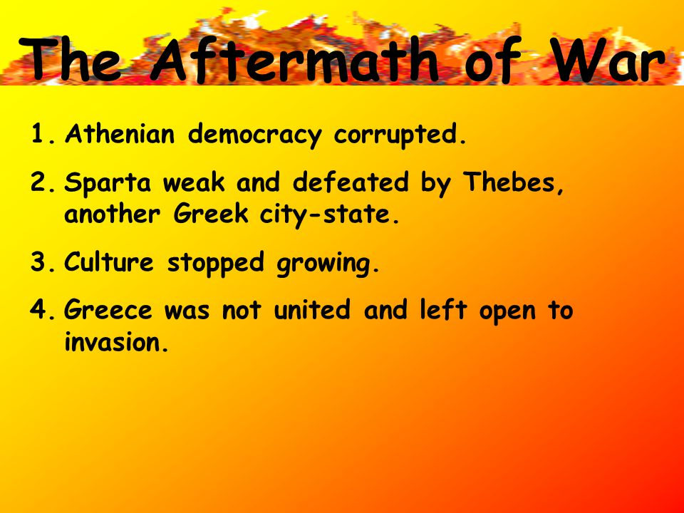 The Aftermath of War Athenian democracy corrupted.