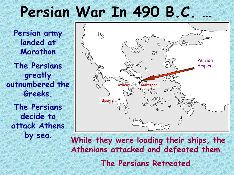 Persian War In 490 B.C. … Persian army landed at Marathon