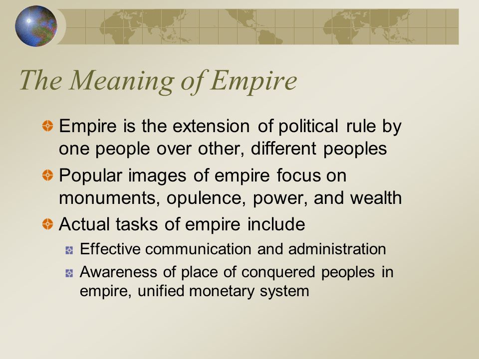 The meaning of empire empire is the extension of political for Definition of opulance