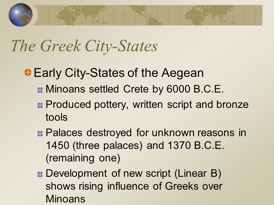 The Greek City-States Early City-States of the Aegean