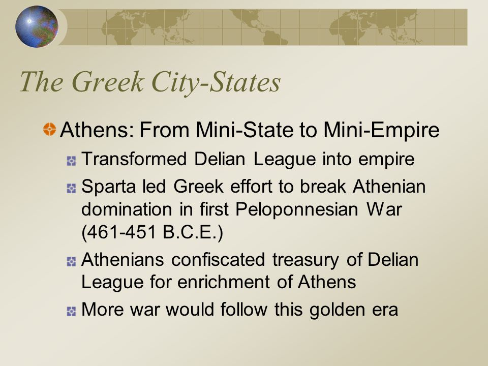 The Greek City-States Athens: From Mini-State to Mini-Empire
