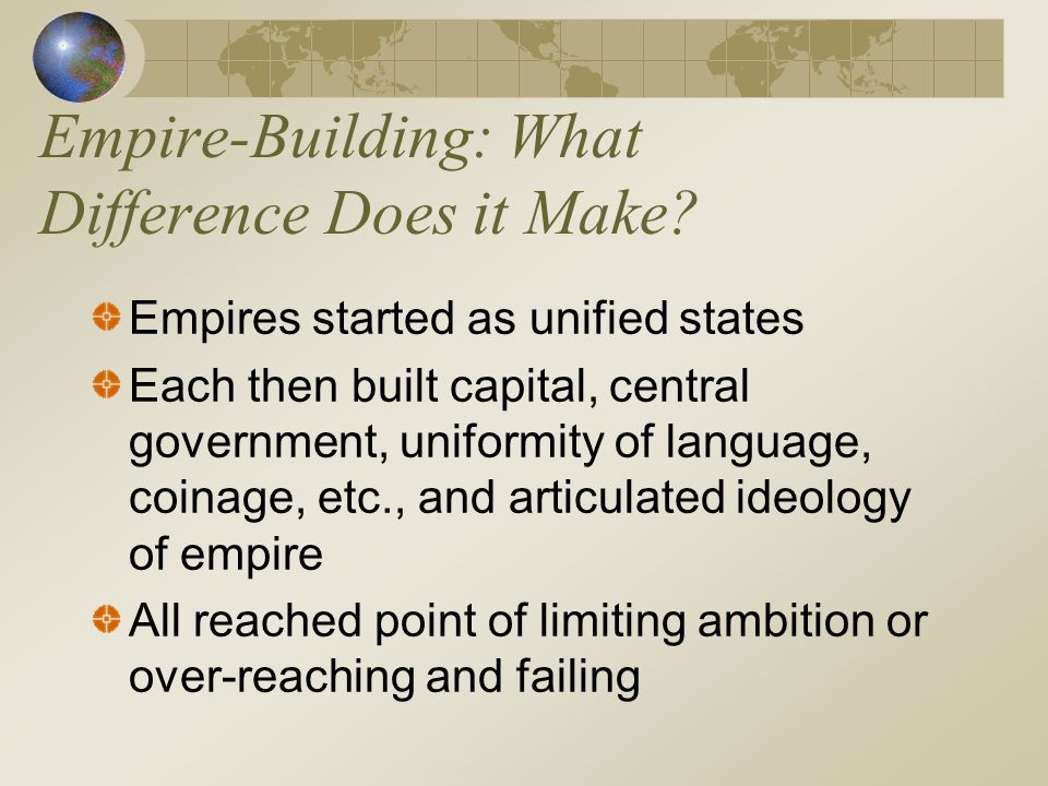 Empire-Building: What Difference Does it Make