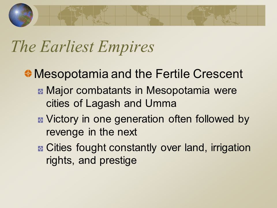 The Earliest Empires Mesopotamia and the Fertile Crescent