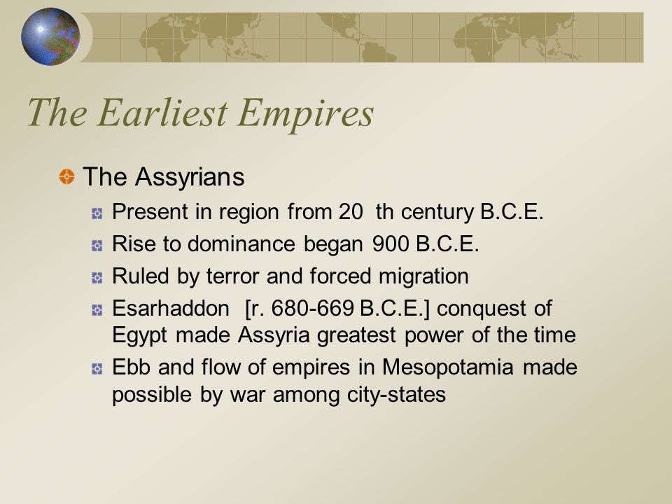 The Earliest Empires The Assyrians