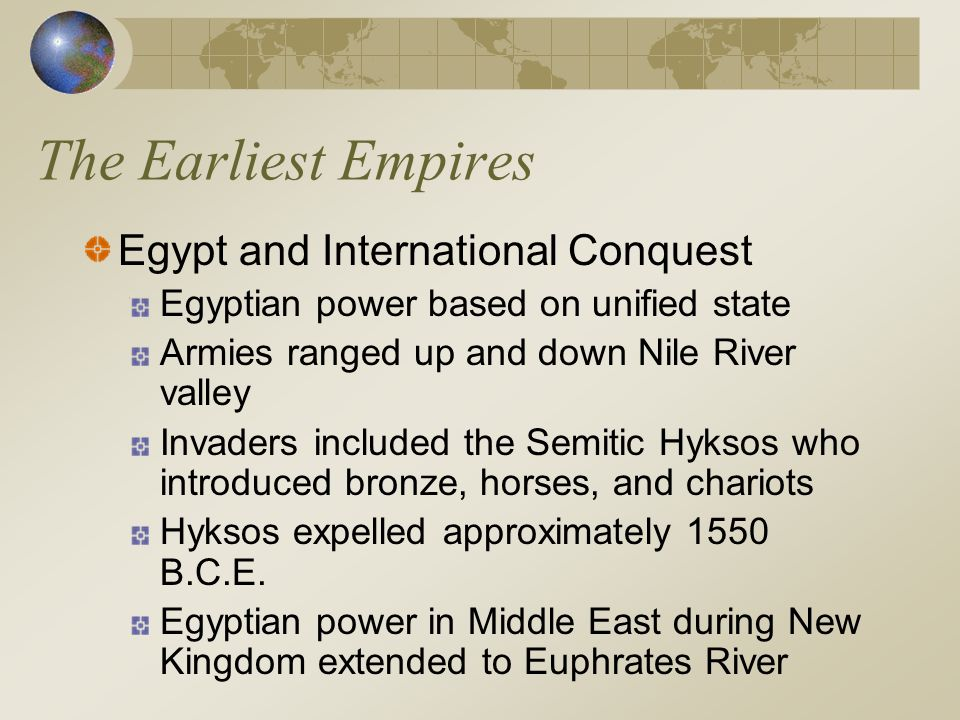The Earliest Empires Egypt and International Conquest