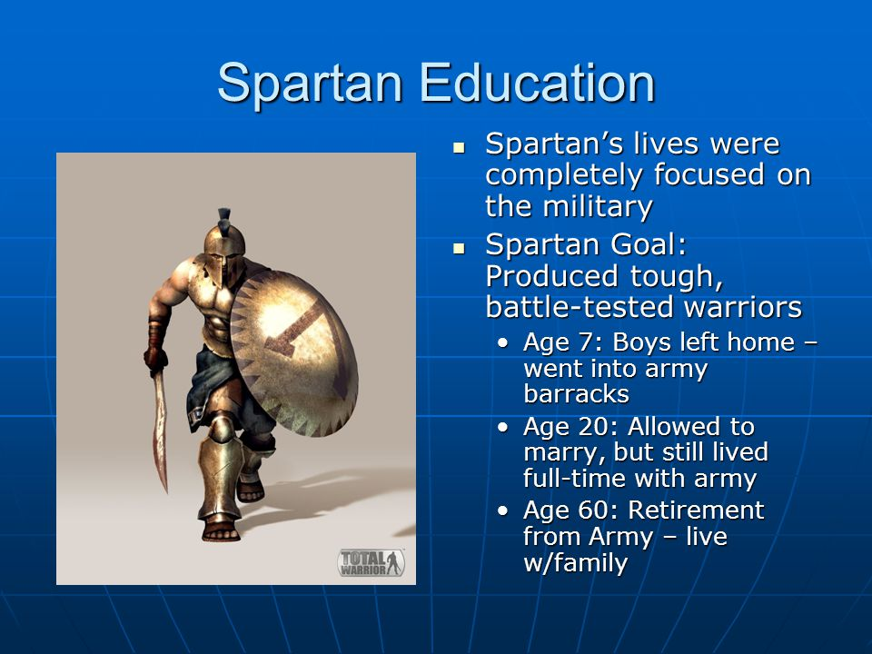 Spartan Education Spartan's lives were completely focused on the military. Spartan Goal: Produced tough, battle-tested warriors.