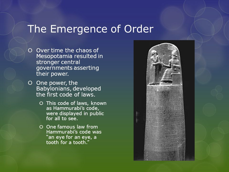 The Emergence of Order Over time the chaos of Mesopotamia resulted in stronger central governments asserting their power.