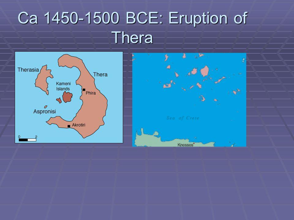 Ca 1450-1500 BCE: Eruption of Thera
