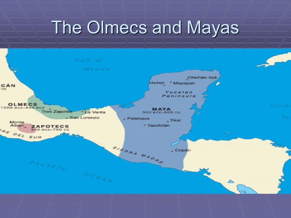 The Olmecs and Mayas