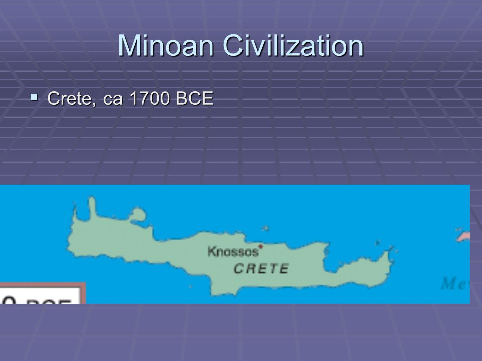 Minoan Civilization Crete, ca 1700 BCE