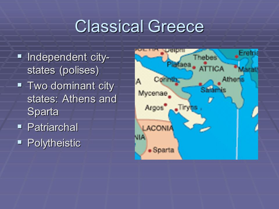 Classical Greece Independent city-states (polises)