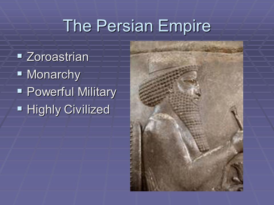 The Persian Empire Zoroastrian Monarchy Powerful Military