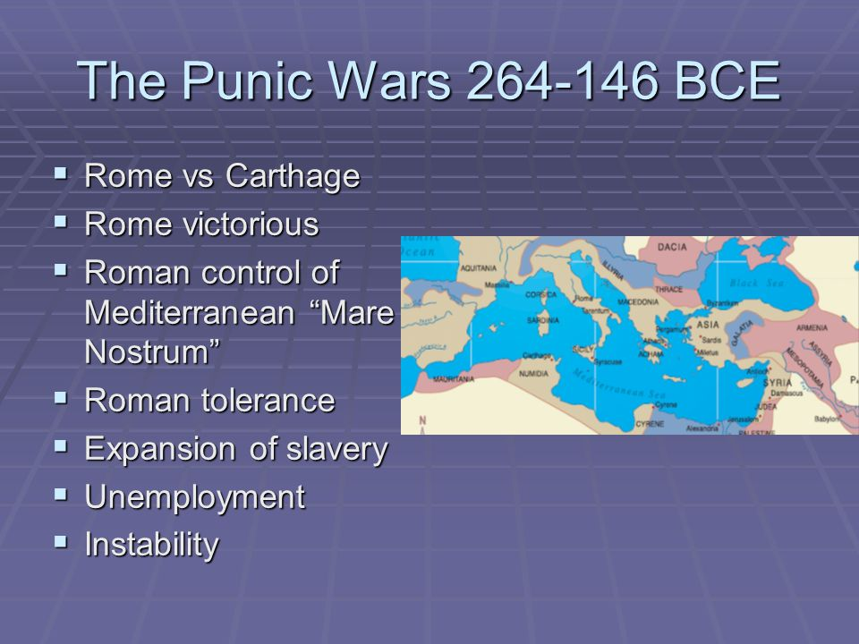 The Punic Wars 264-146 BCE Rome vs Carthage Rome victorious