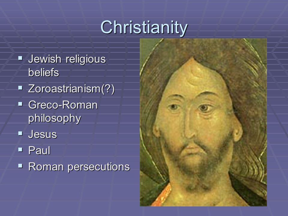 Christianity Jewish religious beliefs Zoroastrianism( )