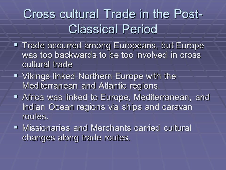 Cross cultural Trade in the Post-Classical Period