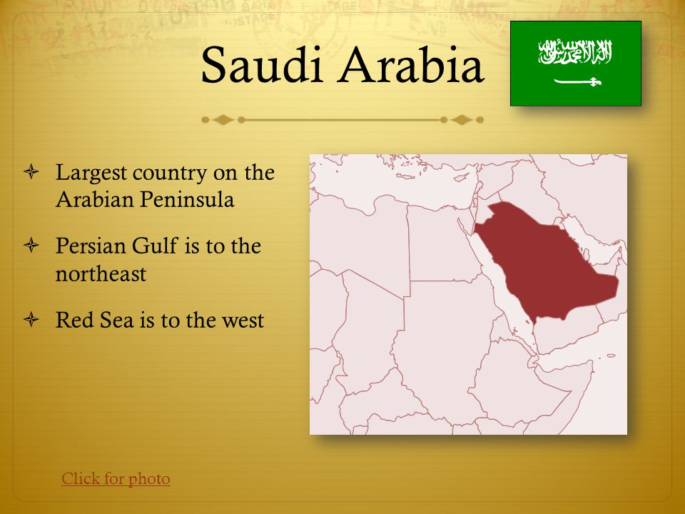 Saudi Arabia Largest country on the Arabian Peninsula