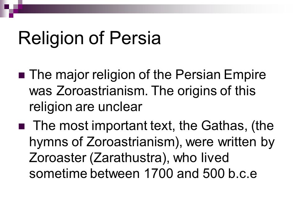 Religion of Persia The major religion of the Persian Empire was Zoroastrianism. The origins of this religion are unclear.