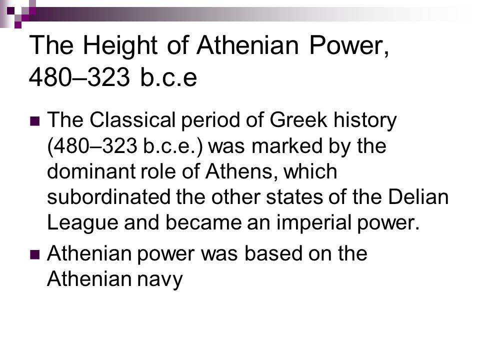 The Height of Athenian Power, 480–323 b.c.e