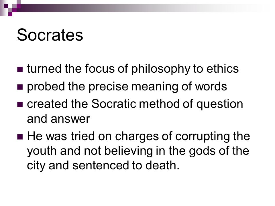 Socrates turned the focus of philosophy to ethics
