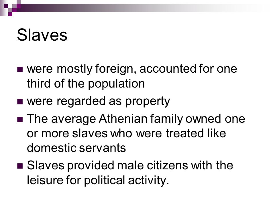 Slaves were mostly foreign, accounted for one third of the population