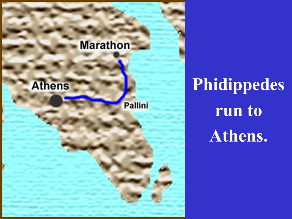 Phidippedes run to Athens.