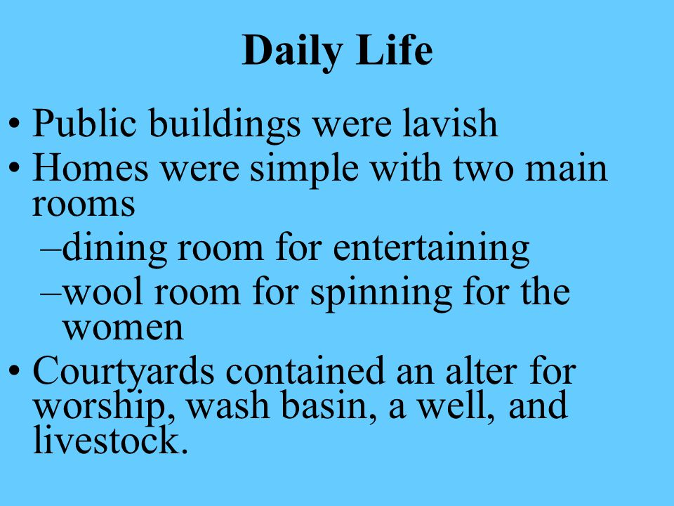 Daily Life Public buildings were lavish