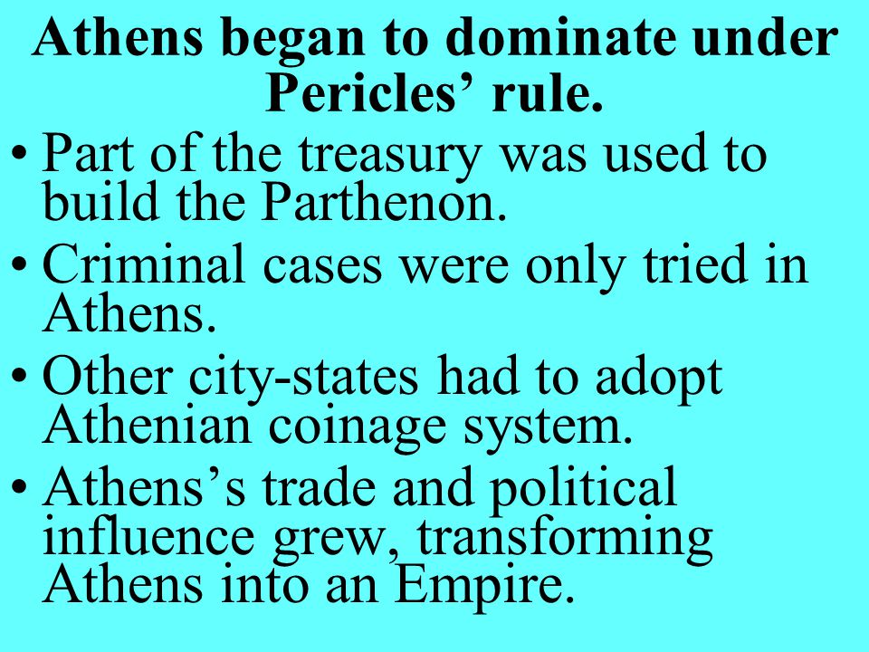 Athens began to dominate under Pericles' rule.