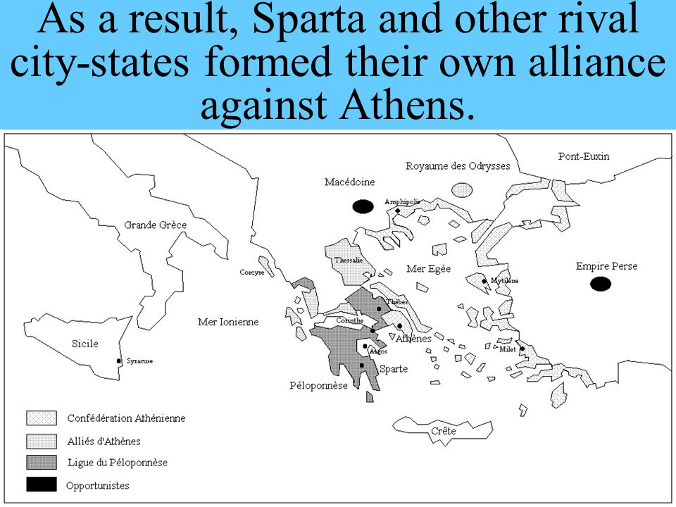 As a result, Sparta and other rival city-states formed their own alliance against Athens.