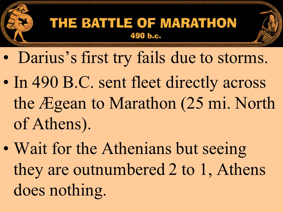 Marathon Darius's first try fails due to storms.