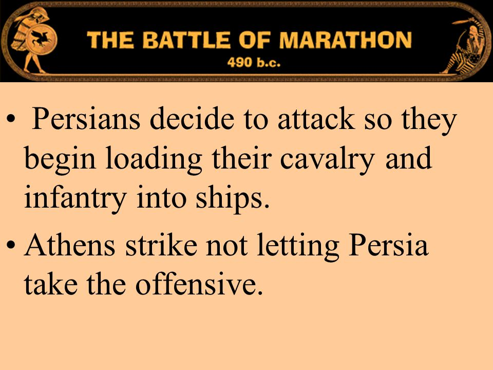 Athens strike not letting Persia take the offensive.