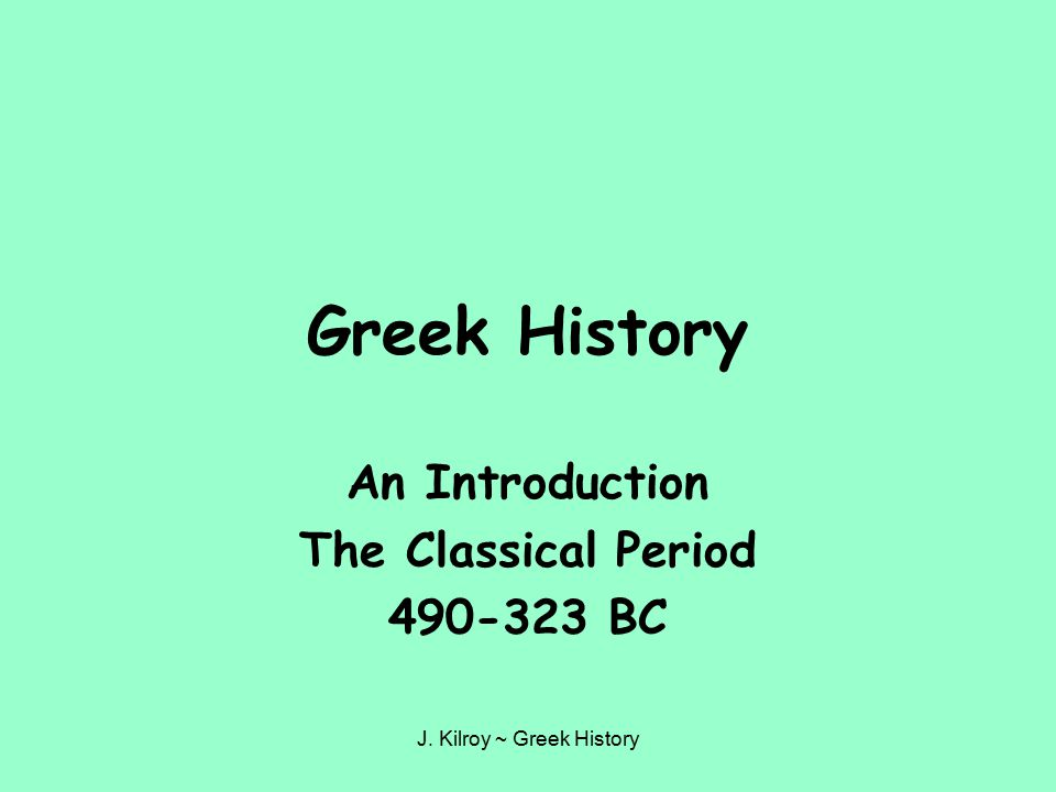 An Introduction The Classical Period 490-323 BC