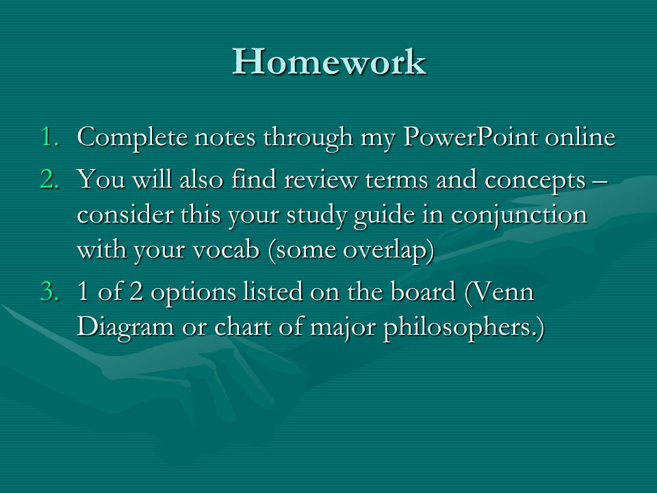 Homework Complete notes through my PowerPoint online