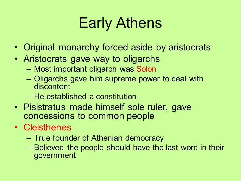 Early Athens Original monarchy forced aside by aristocrats